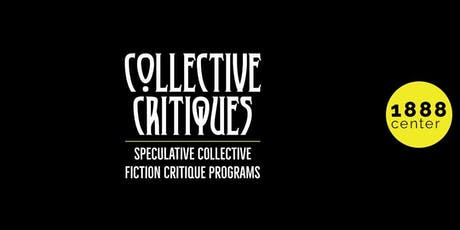 COLLECTIVE CRITIQUES: Speculative Collective Fiction Critique Programs tickets
