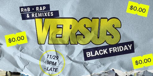 Versus Oakland - Free Hip Hop & R&B Black Friday Party