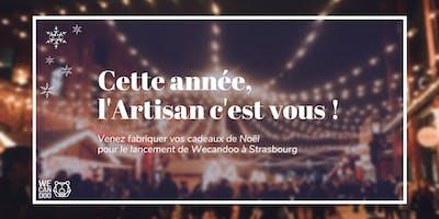 Wecandoo X Strasbourg : Cette année devenez l'Artisan !