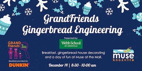 GrandFriends Gingerbread Engineering Dec. 14 tickets