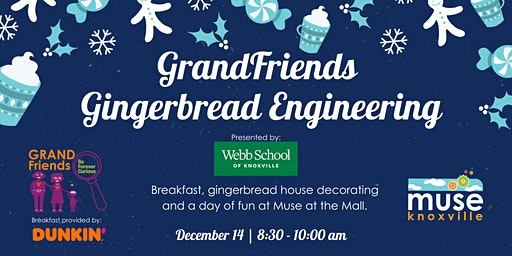 GrandFriends Gingerbread Engineering Dec. 14