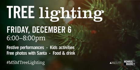 2019 Tree Lighting at Monroe Street Market tickets