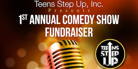 Teens Step Up, Inc. 1st Annual Comedy Show Fundraiser tickets