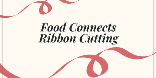 Food Connects Ribbon Cutting