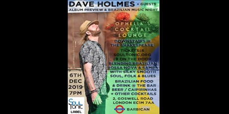 Dave Holmes + Guests @ Ophelia's - Album Preview and Brazilian Music Night! tickets