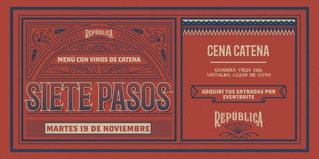 Cena Siete Pasos - CATENA ZAPATA tickets
