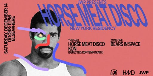 Horse Meat Disco NY Residency @ Elsewhere