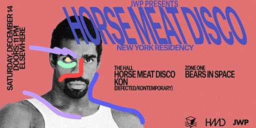Horse Meat Disco NY Residency @ Elsewhere