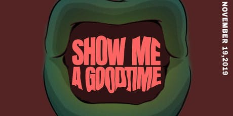 Show me a good time tickets