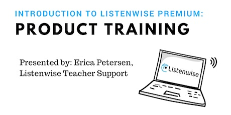 Introduction to Listenwise Premium: Product Training tickets