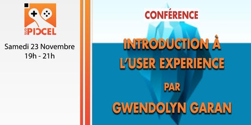 Sud Piccel - Introduction à l'UX Design avec Gwend