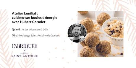 Atelier familial : cuisiner ses boules d'énergie avec Hubert Cormier billets