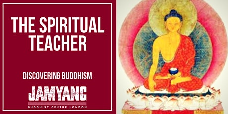 The Spiritual Teacher - Discovering Buddhism tickets