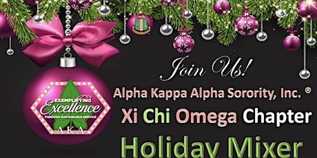 Alpha Kappa Alpha Sorority Inc. | Xi Chi Omega Chapter|  Holiday Mixer tickets