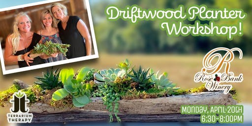 Driftwood Planter Workshop at Rose Bank Winery