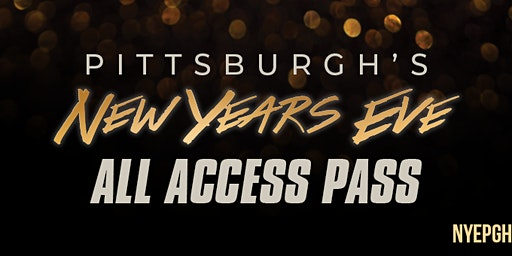 NYE All Access Pass - PITTSBURGH