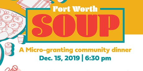 Fort Worth SOUP: A Micro-granting Community Dinner tickets
