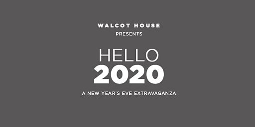 Hello 2020 - A New Year's Eve Extravaganza