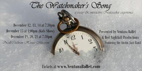 Children's Show - The Watchmaker's Song | Sun. Dec. 15 (1:00pm) tickets