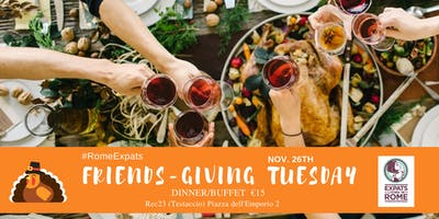 RomeExpats Friends-Giving Tuesday