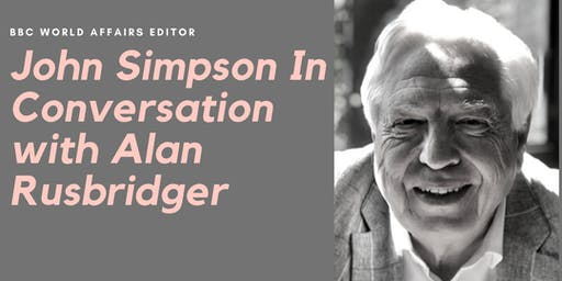 BBC's John Simpson In Conversation with Alan Rusbridger