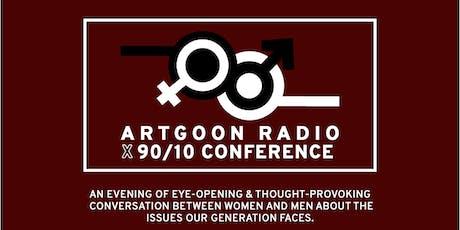 ARTGOON RADIO X 90/10 Conference Live Podcast Event tickets