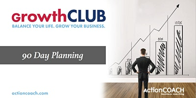 This quarter come to the 90 Day GrowthCLUB and Plan for Success!