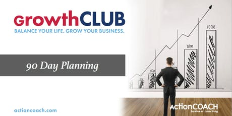 This quarter come to the 90 Day GrowthCLUB and Plan for Success! tickets