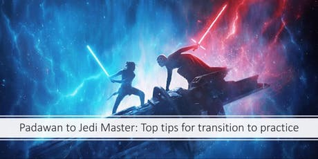 Padawan to Jedi master: Top tips for transition to practice tickets