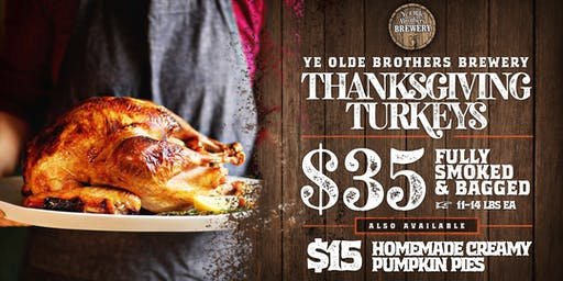 Ye Olde Brothers Brewery Thanksgiving Turkeys & Pies