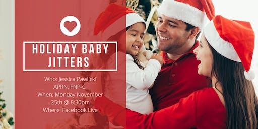 Holiday Baby Jitters