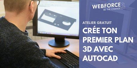 Atelier gratuit : Crée ton premier plan 3D avec le logiciel AutoCAD billets