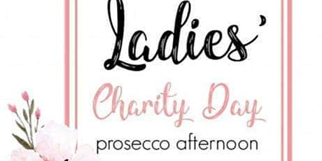 Ladies Charity Prosecco Afternoon  Dunmar House tickets