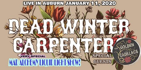 Dead Winter Carpenters & The Golden Cadillacs LIVE in AUBURN! +Mad Alchemy tickets
