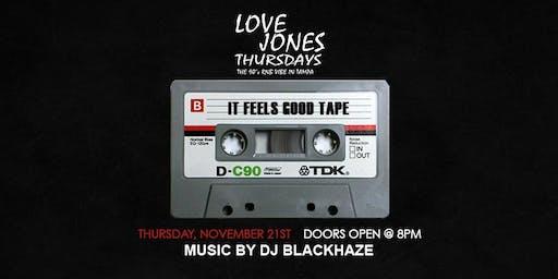 """Love Jones Thursday """"It Feels Good Tape"""""""