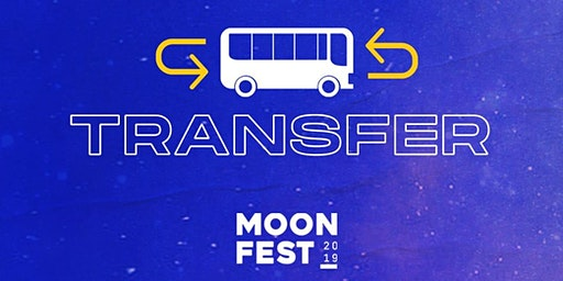 MoonFest 2019  - TRASLADOS (Ida y Vuelta)