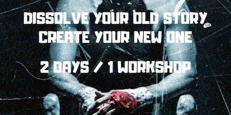 DISSOLVE YOUR OLD STORY & CREATE A NEW ONE (Männerevent) Tickets