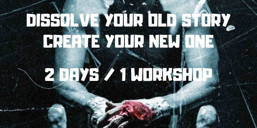 DISSOLVE YOUR OLD STORY & CREATE A NEW ONE (Männerevent)