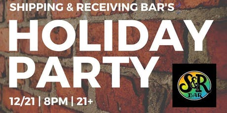 Shipping and Receiving Bar's Annual Holiday Party tickets