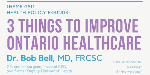 IHPME GSU Health Policy Rounds: 3 Things to Improve Ontario Healthcare