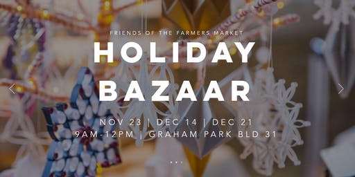 Holiday Bazaar sponsored by The Friends of the Farmers Market