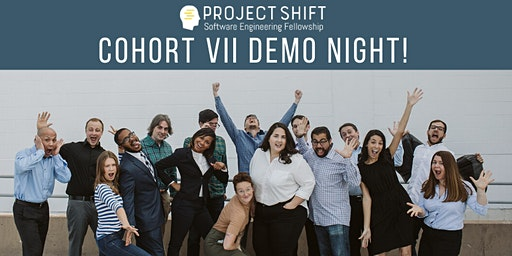 Project Shift   Cohort VII Demo Night!