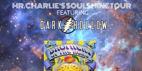 Mr. Charlie's Soulshine Tour- Dark Hollow & Brothers of the Road tickets