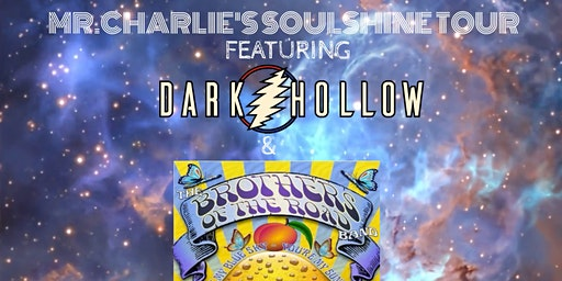 Mr. Charlie's Soulshine Tour- Dark Hollow & Brothers of the Road