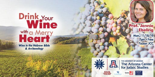 'Drink Your Wine with a Merry Heart': Wine in the Hebrew Bible and Archaeology