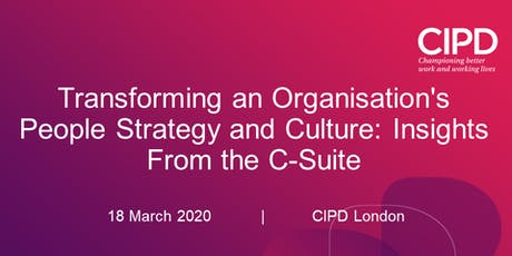 Transforming an Organisation's People Strategy and Culture: Insights From the C-Suite tickets