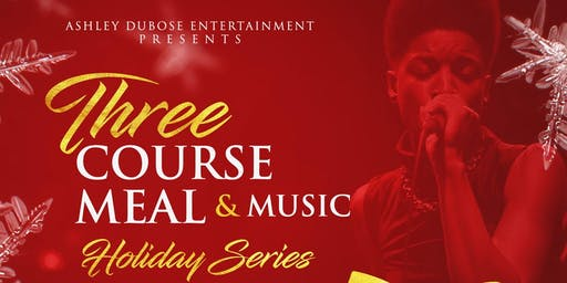 Three-Course Meal & Music: Holiday Series
