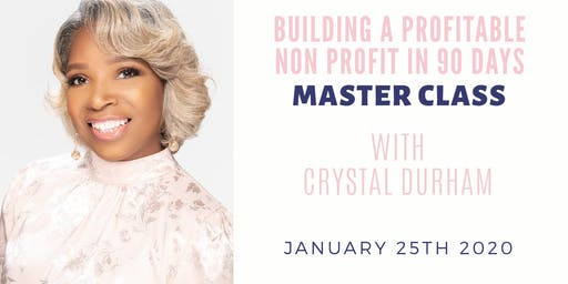Master Class: Building A Profitable Non Profit in 90 Days!
