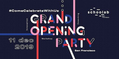 Grand Opening Schoolab San Francisco tickets