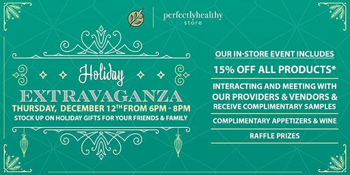 Perfectly Healthy Store Holiday Extravaganza
